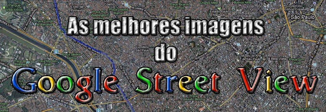 As melhores imagens do Google Street View