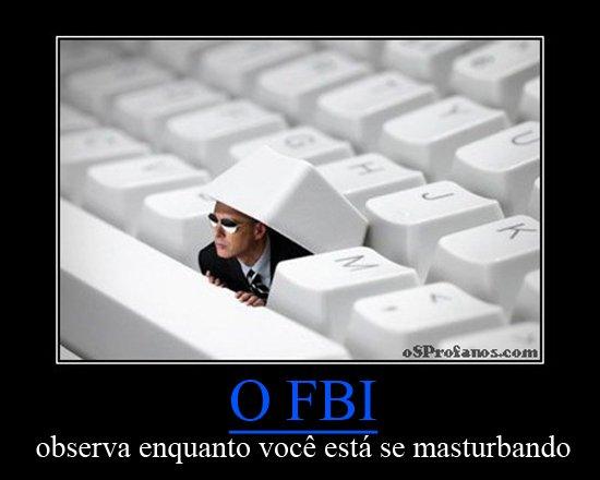 O FBI te observa enquanto você está se masturbando