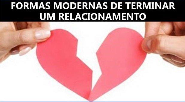 Formas modernas de terminar um relacionamento