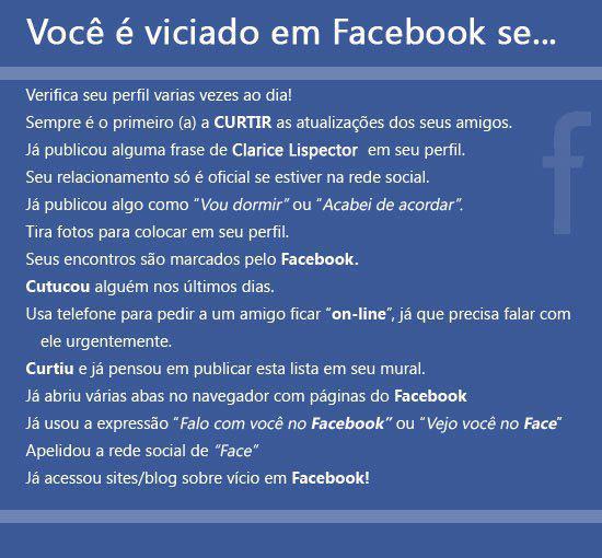 Você é viciado no Facebook se..
