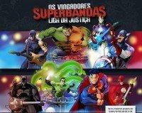 Superbandas Os Vingadores x Liga da Justiça