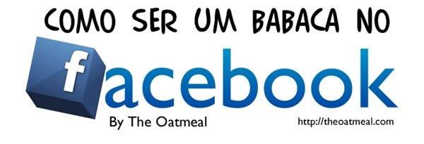 Como ser um babaca no facebook
