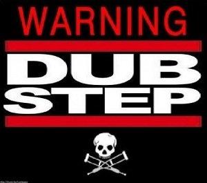 dubstep warn