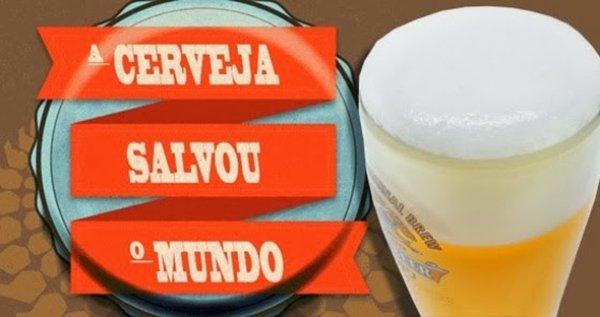 A cerveja salvou o mundo