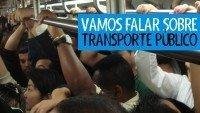 Vamos Falar Sobre – Transporte Público