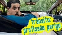 Trânsito: Profissão Perigo