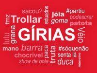 As 40 gírias mais curiosas dos estados brasileiros