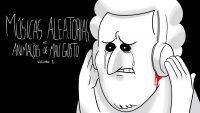 Musicas aleatórias e Animações de mau gosto