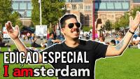 [Fugindo do Verão] Edição especial: Amsterdam!