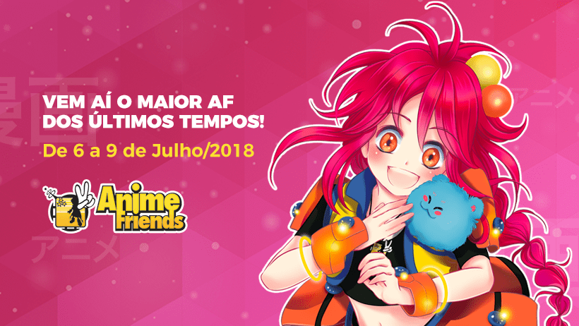 O que esperar do Anime Friends