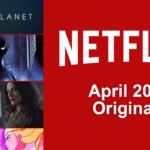 FILMES E SÉRIES que chegarão à NETFLIX em abril