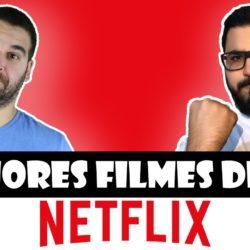 Os 10 Melhores Filmes da Netflix em 2019